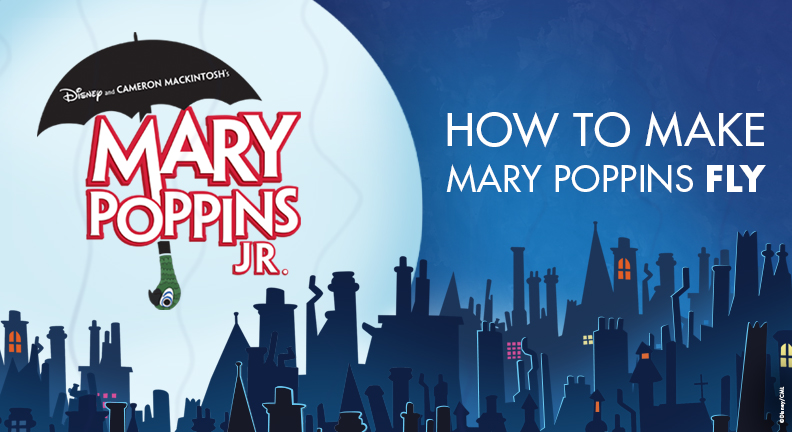 HOW TO MAKE MARY POPPINS FLY